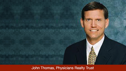 John Thomas, Physicians Realty Trust