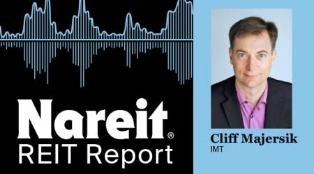 Cliff Majersik on the REIT Report Podcast